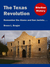 The Texas Revolution: Remember the Alamo and San Jacinto... (BiteSize History, #1)