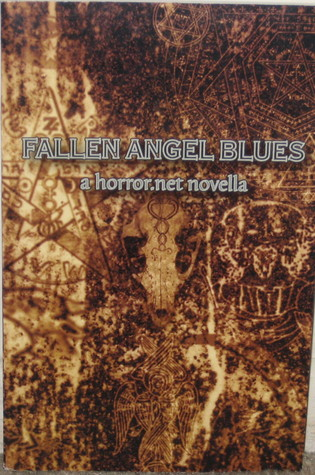 Fallen Angel Blues: A Horror.net Novella