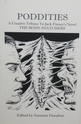 Poddities:  A Creative Tribute To Jack Finney's Novel The Body Snatchers