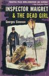 Inspector Maigret and the Dead Girl by Georges Simenon
