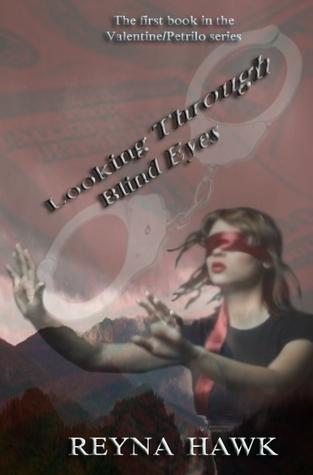 Looking Through Blind Eyes (Valentine/Petrilo #1)