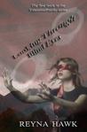 Looking Through Blind Eyes by Reyna Hawk