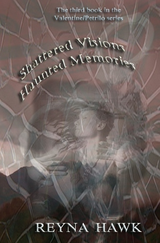 Shattered Visions Haunted Memories (Valentine/Petrilo #3)