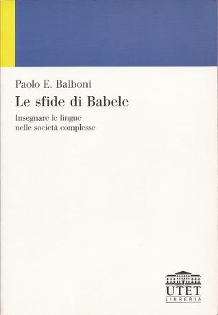 Le sfide di Babele. Insegnare le lingue nelle società complesse.
