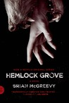 Hemlock Grove by Brian McGreevy