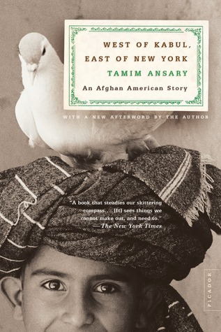 West of kabul, east of new york: an afghan american story by Tamim Ansary