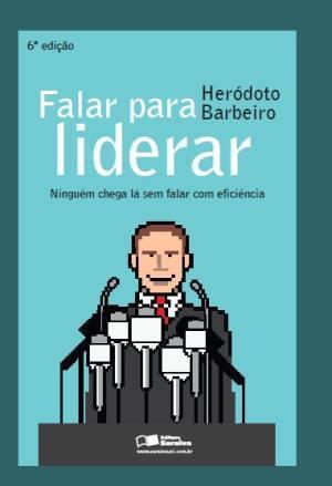 Falar para Liderar by BARBEIRO, HERODOTO
