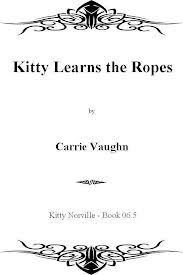 Kitty Learns The Ropes Norville 44 By Carrie Vaughn