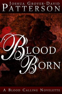 Blood Born by Joshua Grover-David Patterson