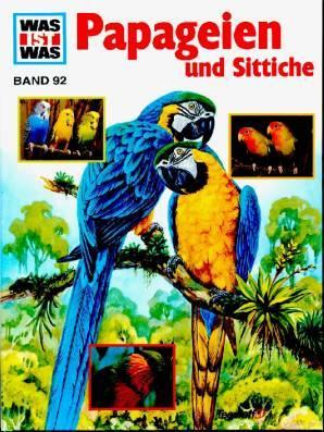Papageien und Sittiche (Was ist was #92)