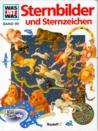 Sternbilder und Sternzeichen (Was ist was #99)