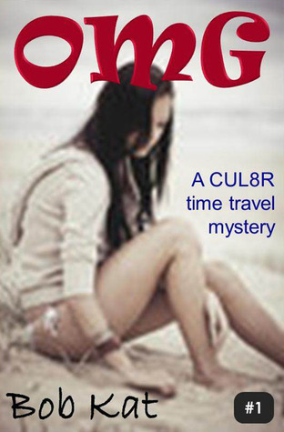 OMG (Oh My God) (CUL8R Time Travel Mystery, #1)