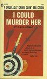 I Could Murder Her (Robert MacDonald, #34)