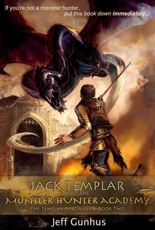 Ebook Jack Templar and the Monster Hunter Academy by Jeff Gunhus PDF!