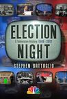 Election Night: A Television History 1948-2012