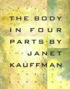 The Body in Four Parts 978-1555971793 EPUB TORRENT por Janet Kauffman