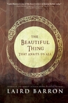 The Beautiful Thing That Awaits Us All by Laird Barron