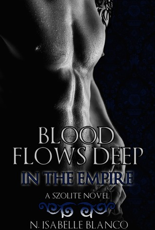 Ebook Blood Flows Deep in the Empire by N. Isabelle Blanco PDF!
