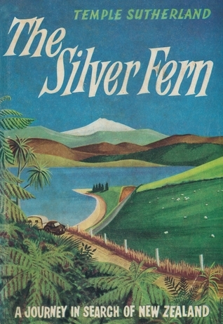 The Silver Fern - A journey in search of New Zealand