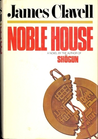 Noble house: A Novel of Contemporary Hong Kong, Clavell, James
