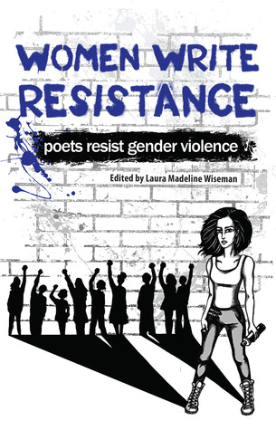 Women Write Resistance: Poets Resist Gender Violence
