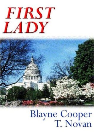 Ebook First Lady by Blayne Cooper read!