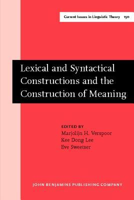 Lexical and Syntactical Constructions and the Construction of Meaning: Proceedings of the Bi-Annual Icla Meeting in Albuquerque, July 1995