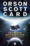 La Tierra Desprevenida by Orson Scott Card