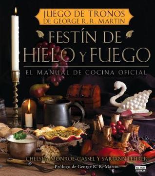 Festín de Hielo y Fuego: Libro oficial de cocina de Juego de tronos