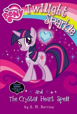 My Little Pony: Twilight Sparkle and the Crystal Heart Spell