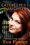 The Gatekeeper's Daughter (Gatekeeper's Saga, #3)