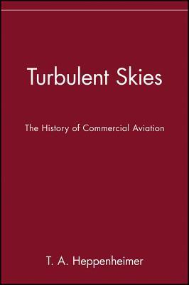 Turbulent Skies: The History of Commercial Aviation