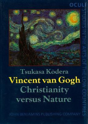 Vincent Van Gogh: Christianity Versus Nature