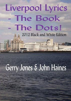 Liverpool Lyrics - The Book - The Dots! (2012 Black and White Edition)