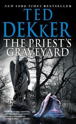 The Priest's Graveyard by Ted Dekker