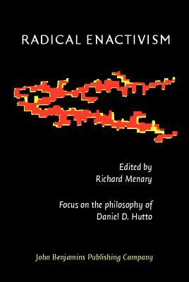 Radical Enactivism: Intentionality, Phenomenology and Narrative. Focus on the Philosophy of Daniel D. Hutto