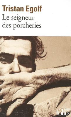 Le seigneur des porcheries by Tristan Egolf