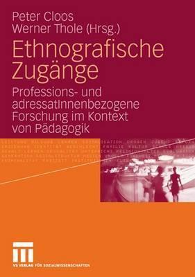 Ethnografische Zugange: Professions- Und Adressatinnenbezogene Forschung Im Kontext Von Padagogik