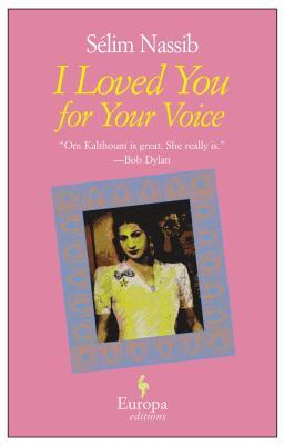 I Loved You For Your Voice by Sélim Nassib