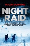 Night Raid The True Story of the First Victorious British