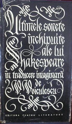 ultimele-sonete-nchipuite-ale-lui-shakespeare-n-traducere-imaginar-de-v-voiculescu
