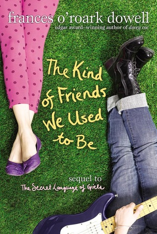 The Kind of Friends We Used to Be(The Secret Language of Girls 2)