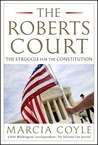 The Roberts Court: The Struggle for the Constitution