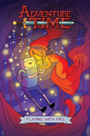 Adventure Time: Playing with Fire (Adventure Time OGN, #1)