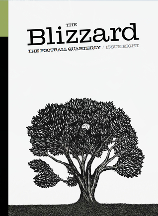 The Blizzard - The Football Quarterly: Issue Eight