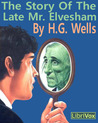 The Story of the Late Mr. Elvesham by H.G. Wells