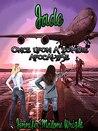 Jade (Once Upon a Zombie Apocalypse #1 POV 2)