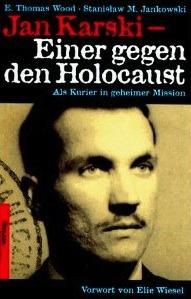 Jan Karski: Einer Gegen Den Holocaust:  Als Kurier In Geheimer Mission