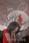Seeing Karma by Reyna Hawk