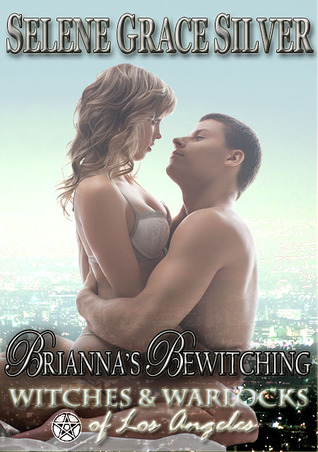 Brianna's Bewitching (Witches and Warlocks of Los Angeles #1)